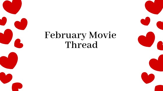 February Movie Thread